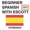 Beginner Spanish with Escott - Strommen Podcasts show