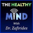 The Healthy Mind with Dr. Zafirides show