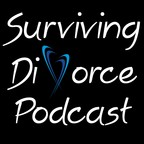 Surviving Divorce Podcast: Hope, Healing, Recovery, Personal Finance, Co-Parenting show