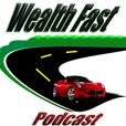WealthFast Podcast show