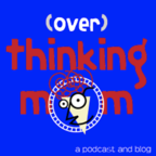 (Over)Thinking Mom » Podcast Episodes show