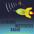 Gizmonic Institute Radio: Your MST3K Companion show