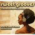 Sweet Grooves and the Mellow Smooth Selection show