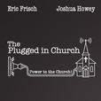 The Plugged In Church show