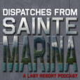 Dispatches From Sainte Marina: A Last Resort Podcast show