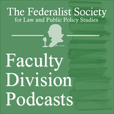 Federalist Society Faculty Division Podcasts show