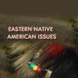 Eastern Native American Issues show