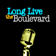 Long Live the Boulevard show