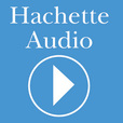 Hachette Audio: Audiobook Excerpts, Interviews and Audio Exclusives show