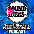 Sound Ideas Sound Effects & Production Music Podcast show