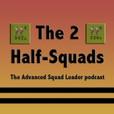 The 2 Half-Squads: Advanced Squad Leader Podcast show