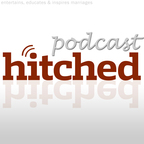 The Hitched Podcast: Perfecting Your Marriage show