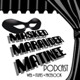 The Masked Marauder Matinee » Podcast Feed | The Masked Marauder Matinee » Podcast Feed show