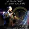 Iglesia de Cristo Ebenezer Honduras Podcast show