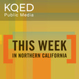KQED: This Week in Northern California show