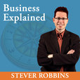 Business Explained, by Stever Robbins show