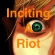 Inciting A Riot show