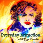 Everyday Attraction with Rae Zander show
