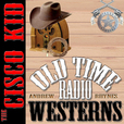 The Cisco Kid - OTRWesterns.com show