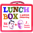 Lunch Box, featuring Ed and John show