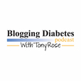 Blogging Diabetes Podcasts with Tony Rose show