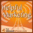Helpful Marketing – Inbound In Focus – Marshall J Ponzi – Audio-Video and New Media Marketing show