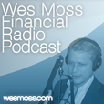 Wes Moss Financial Radio show