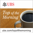 Top of the Morning – UBS Wealth Management Research show