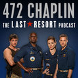 472 Chaplin - The Last Resort Podcast show