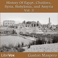 History Of Egypt, Chaldea, Syria, Babylonia, and Assyria, Vol. 3 by MASPERO, Gaston show