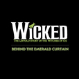WICKED: Behind the Emerald Curtain show
