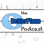 The Better Piano Podcast | Learn how to play piano | Improvise in jazz, blues, rock, pop, and classical styles | Play by ear | show