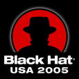 Black Hat Briefings, Las Vegas 2005 [Audio] Presentations from the security conference show