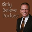 Only Believe Podcast show