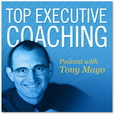 Top Executive Coaching with Tony Mayo show