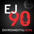 EJ90: Environmental News Updates in Ninety Seconds show