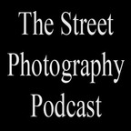 The Street Photography Podcast show
