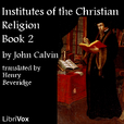 Institutes of the Christian Religion, Book 2 by CALVIN, John show