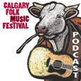 Calgary Folk Music Festival Podcast show