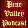 The Pine Valley Podcast show