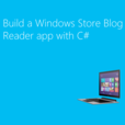 Build a Windows Store Blog Reader app with C# (HD) - Channel 9 show