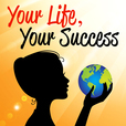 Your Life Your Success with Anne-Sophie Reinhardt show