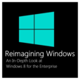 Reimagining Windows: An In-Depth Look at Windows 8 for the Enterprise (HD) - Channel 9 show