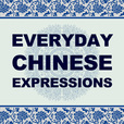 Podcast – Everyday Chinese Expressions (Mandarin) show