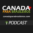 Canada para Brasileiros - Realize Seu Sonho Canadense - Podcast por Caio Prezia e Guilherme Prezia show