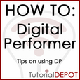 HOW TO: Digital Performer-TIPs show