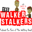The Walker Stalkers: A Podcast for Fans of The Walking Dead show