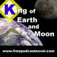 King of Earth and Moon-a podcast novel show