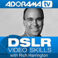 DSLR | Video Skills with Rich Harrington show