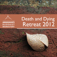 Death and Dying Retreat 2012 show
